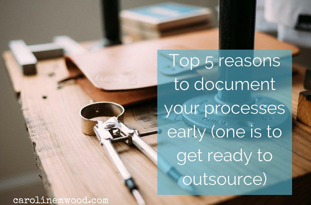 My top 5 reasons to document your processes early