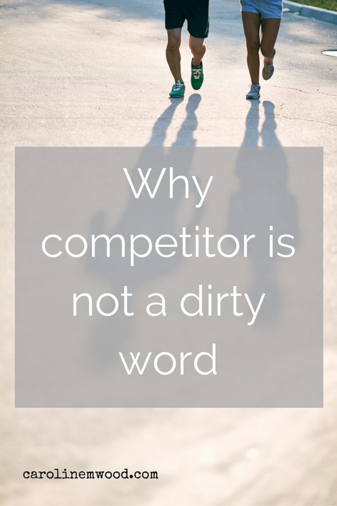 Why competitor is not a dirty word