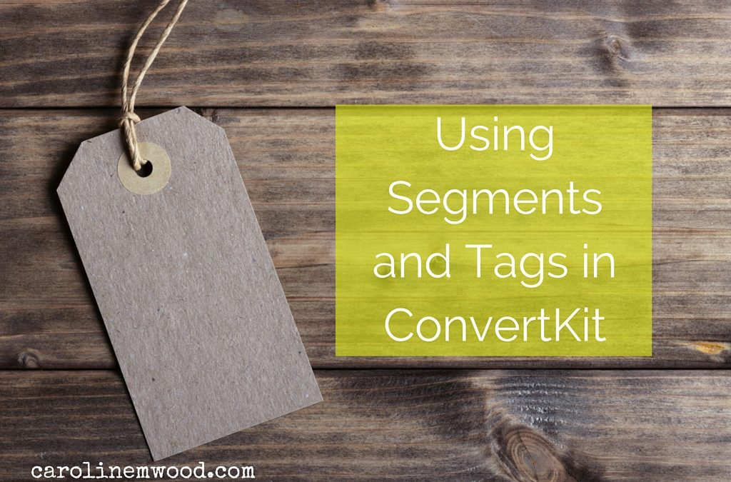 Using Tags and Segments in ConvertKit