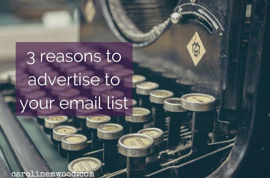 3 reasons to advertise to your email list