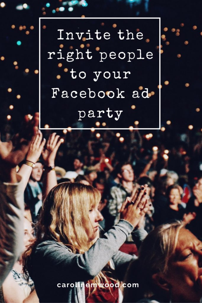 Invite the right people to your Facebook ad party