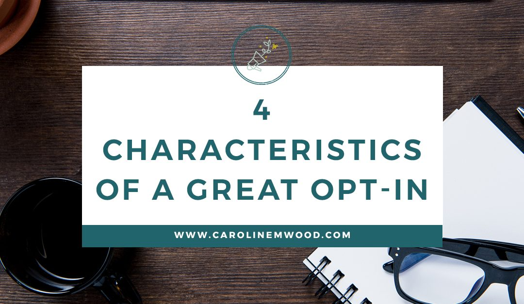 4 Characteristics of a Great Opt-in