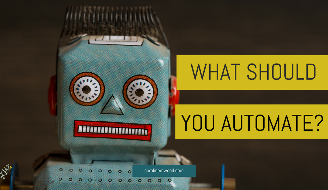 What should you automate?