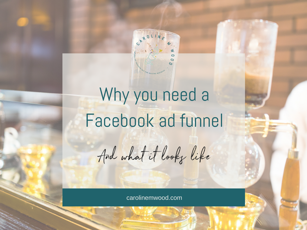 Why you need a Facebook ad funnel