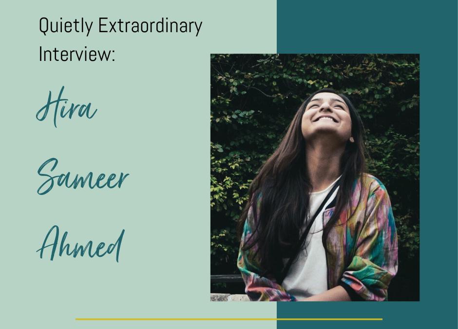 Quietly Extraordinary: Hira Sameer Ahmed